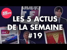 CHINE, TRUMP, SNCF, TF1... Les 5 actus de la semaine #19