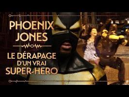 PVR #38 : PHOENIX JONES - LE DÉRAPAGE D'UN VRAI SUPER-HÉRO