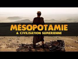 MÉSOPOTAMIE & CIVILISATION SUMÉRIENNE
