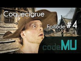 Code MU Episode #4 - COQUECIGRUE