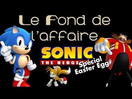 Le Fond de l'Affaire - Sonic Easter Egg