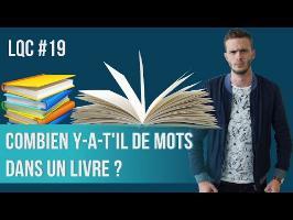 Combien y-a-t'il de mots dans un livre ? LQC #19