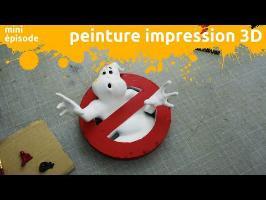 Peinture impression 3D - miniEpisode