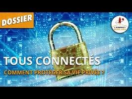 TOUS CONNECTÉS : comment protéger sa vie privée ? - L'Esprit Sorcier