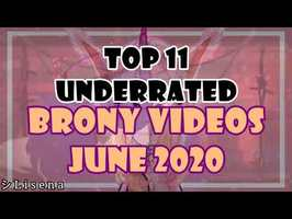 TOP 11 UNDERRATED BRONY VIDEOS of JUNE 2020