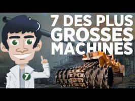 7 des plus grosses machines