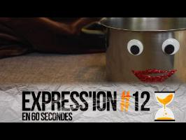 CHANTER COMME UNE CASSEROLE - Express'ion #12