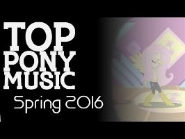 The Top Ten Pony Songs of Spring 2016 [MULTI-METRIC]