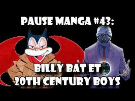 Pause Manga #43: BILLY BAT ET 20TH CENTURY BOYS