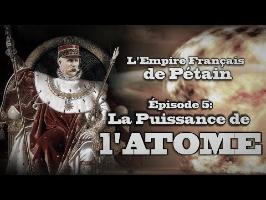 (LP Narratif) L'Empire Français de Pétain - Episode 5: La PUISSANCE DE L'ATOME