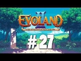 [FR] Evoland II - ep.27 - Colonel Dalkin