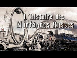 L'Histoire des Montagnes Russes !