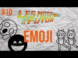 EMOJI - Les mots du futur #10
