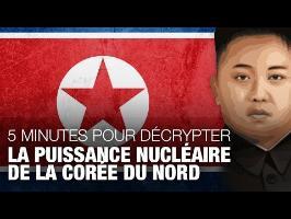 5 minutes pour décrypter la puissance nucléaire de la Corée du Nord