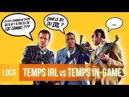 LQCG - Quel est le temps dans GTA V vs. IRL ?