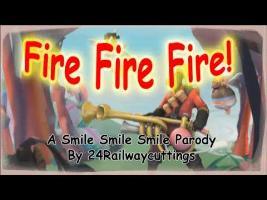 Fire Fire Fire!