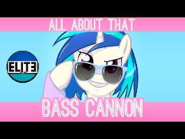 All About That Bass Cannon (Vinyl Scratch)