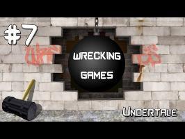 Wrecking Games 7 - Undertale