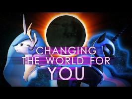 Changing the World for You (SFM)