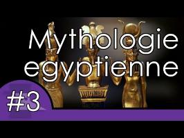 Mythologie Egyptienne - Mythes et légendes #3