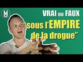 On dit SOUS L'EMPIRE DE LA DROGUE - VRAI ou FAUX ? #1
