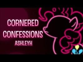 Cornered Confessions (A Pinkie Pie Parody) AshleyH