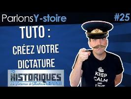 Tuto : créez votre dictature - PY au festival des Historiques