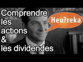 Comprendre les actions et les dividendes - Heu?reka #16
