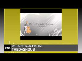 TheDashDub - When Octavia Dreams