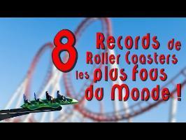 Présentation des 8 RECORDS de ROLLER COASTERS les Plus Fous du Monde !
