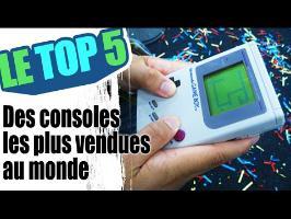 Le TOP 5 des consoles les plus vendues dans le monde