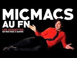 Micmacs au FN - Les Goguettes (en trio mais à quatre)