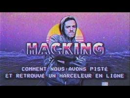 HACKING : Comment on a pisté et retrouvé un harceleur en ligne