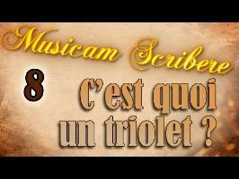 Musicam Scribere n°8 - C'est quoi un triolet ?