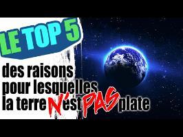 Le top 5 des raisons pour lesquelles la terre N'est PAS plate