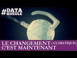 Le changement (climatique) c'est maintenant #DATAGUEULE 48