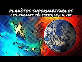 Planètes superhabitables, les paradis célestes de la vie