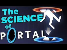 WARNING: Portals Kill | THE SCIENCE!...of Portal