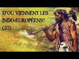 D'où viennent les Indo-européens? Les hypothèses - DRDL#3