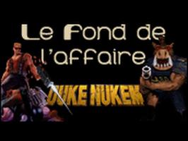 Le Fond De L'Affaire - Duke Nukem