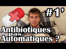 Pourquoi les antibiotiques c'est pas automatique ?