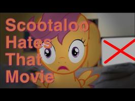 Scootaloo Hates That Movie!