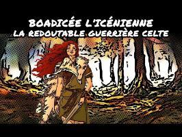 Boadicée l'Icénienne - la redoutable guerrière celte