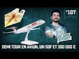 Demi tour en avion, un SDF et 300000€ - VERINO #107 // Dis donc internet...