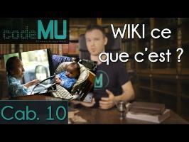 CAMU #10 - WIKI ce que c'est ?