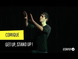 Comique : Get up, stand up !