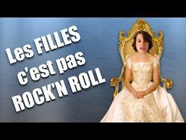 Les FILLES ça ne SAIT PAS FAIRE DE ROCK