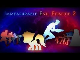 Immeasurable Evil (Episode 2)