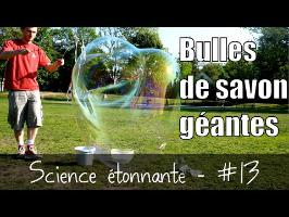 Bulles de savon géantes ! — Science étonnante #13