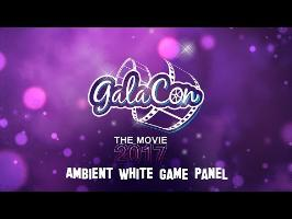 GalaCon 2017 - Ambient White Game Panel